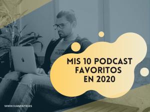 mis podcast favoritos de 2020